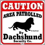 Area Patrolled by Dachshund Sign