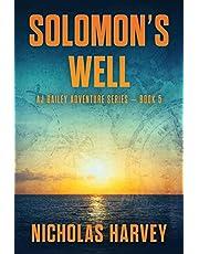 Solomon's Well: AJ Bailey Adventure Series - Book Five