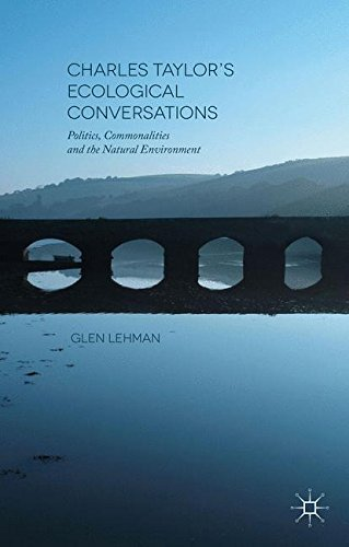Charles Taylor's Ecological Conversations: Politics, Commonalities and the Natural Environment