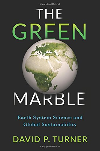 The Green Marble: Earth System Science and Global Sustainability pdf