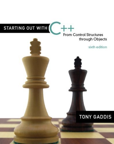Starting Out with C++: From Control Structures through Objects (6th Edition) by Gaddis, Tony (2008) Paperback
