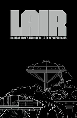 Lair: Movie Villain Homes & Hideouts