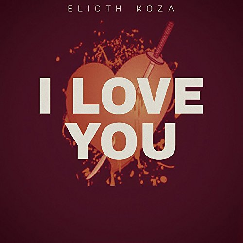 elioth koza i love you