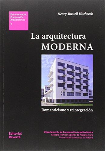 Descargar Libro La Arquitectura Moderna: Romanticismo Y Reintegración Henry-russell Hitchcock