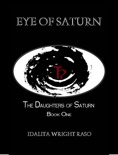 Eye of Saturn (The Daughters of Saturn Book 1) by [Raso, Idalita Wright]