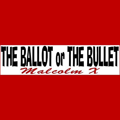 THE BALLOT or THE BULLET Malcolm X Bumper Sticker BUY 2 GET 1 FREE