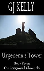 Urgenenn's Tower: Book Seven (The Longsword Chronicles 7)