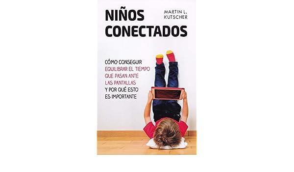 Niños conectados (Spanish Edition) (Educacion): Martin L ...