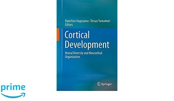 Cortical Development: Neural Diversity and Neocortical Organization
