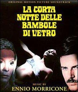 La Corta Notte Dell Bambole Di Vetro (aka Short Night of Glass Dolls) by Ennio Morricone