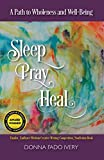 Sleep, Pray, Heal: A Path to Wholeness & Well-Being