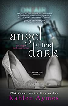 Angel After Dark (After Dark Series Book 1) by [Aymes, Kahlen]