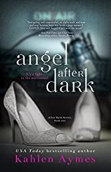 Angel After Dark: The After Dark Series, Book #1