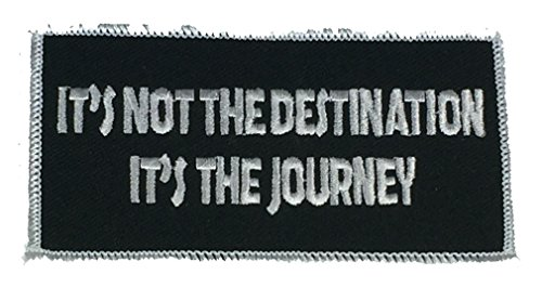 IT'S NOT THE DESTINATION IT'S THE JOURNEY PATCH - BLACK AND WHITE - Veteran Owned Business (Its Not The Destination Its The Journey)