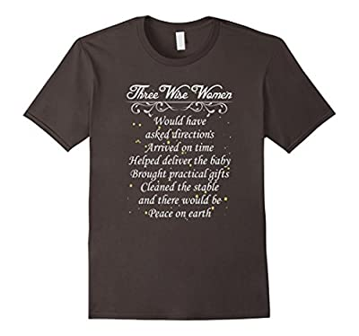 Three Wise Women Funny Wise Men Christmas T-Shirt