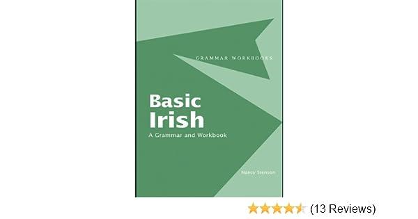 Basic irish a grammar and workbook grammar workbooks kindle basic irish a grammar and workbook grammar workbooks kindle edition by nancy stenson reference kindle ebooks amazon fandeluxe Images