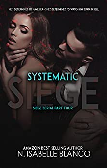 Systematic Siege #4 (Siege Serial) by [Blanco, N. Isabelle]