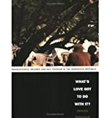 [( What's Love Got to Do with It?: Transnational Desires and Sex Tourism in the Dominican Republic )] [by: Denise Brennan] [Jul-2004]