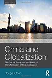 China and Globalization: The Social, Economic and Political Transformation of Chinese Society (Global Realities)