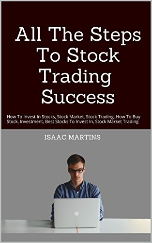 All The Steps To Stock Trading Success: How To Invest In Stocks, Stock Market, Stock Trading, How To Buy Stock, Investment, Best Stocks To Invest In, Stock Market Trading