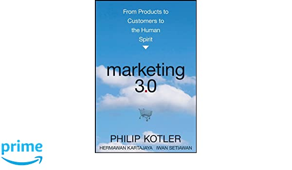 Marketing 3.0: From Products to Customers to the Human Spirit: Amazon.es: Philip Kotler: Libros en idiomas extranjeros