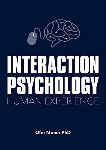 Interaction Psychology: Human Experience by [Monar, Ofer]