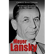 Meyer Lansky: The Infamous Life and Legacy of the Mob's Accountant