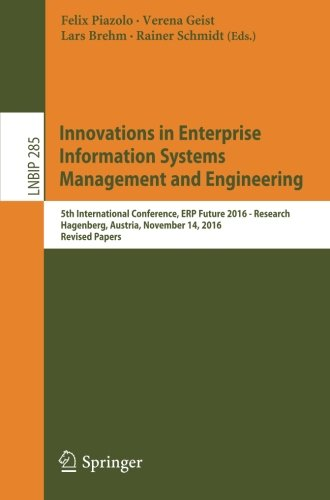 Innovations in Enterprise Information Systems Management and Engineering: 5th International Conference, ERP Future 2016 - Research, Hagenberg, ... Notes in Business Information Processing)