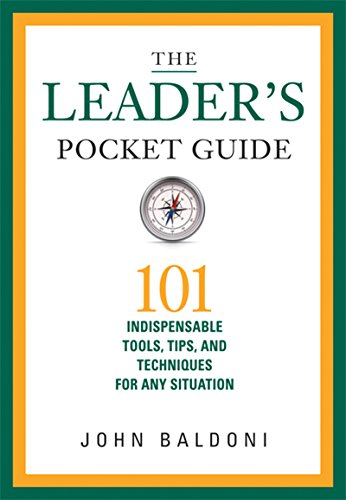 The Leader's Pocket Guide: 101 Indispensable Tools, Tips, and Techniques for Any Situation