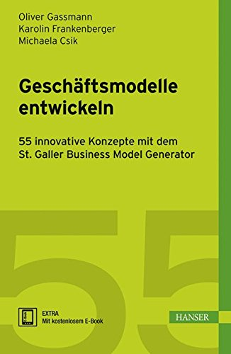 Geschaftsmodelle entwickeln: 55 innovative Konzepte mit dem St. Galler Business Model Navigator (German Edition) (Business Model Navigator compare prices)