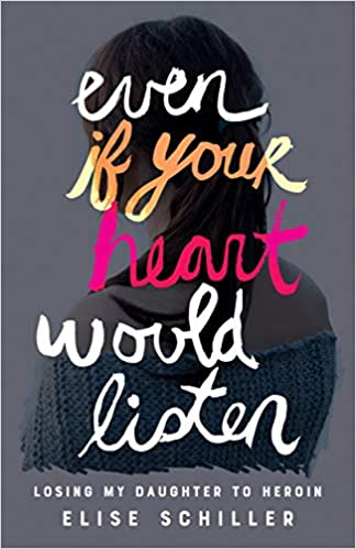 Even if Your Heart Would Listen: Losing My Daughter to