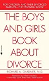 The Boys and Girls Book about Divorce, Richard A. Gardner, 0876686641