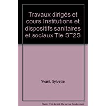 Travaux dirigés et cours Institutions et dispositifs sanitaires et sociaux Tle ST2S