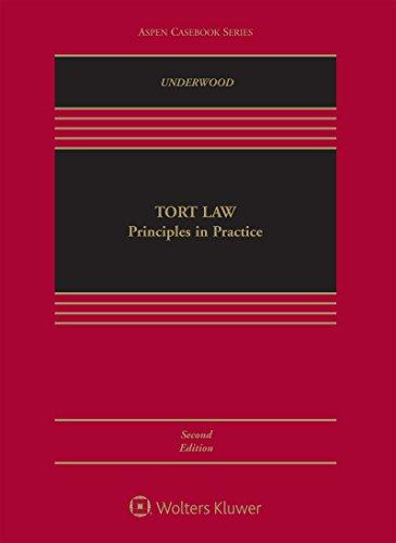 Tort Law: Principles in Practice: Principles in Practice (Aspen Casebook Series) por James Underwood