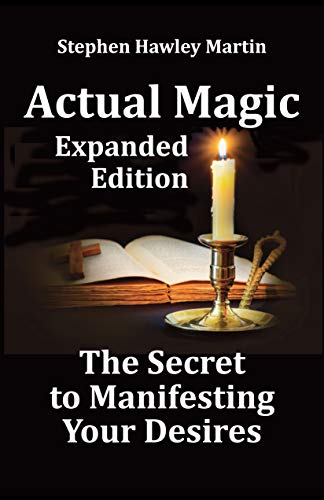 Actual Magic Expanded Edition, The Secret to Manifesting Your Desires