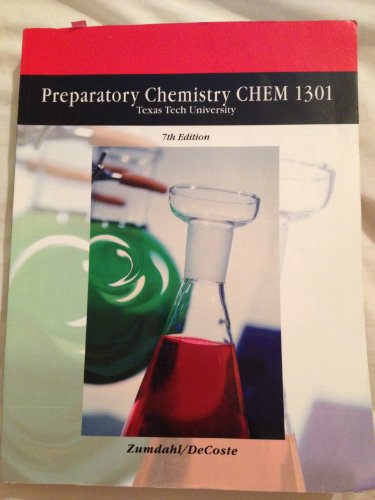 Preparatory Chemistry CHEM 1301 Texas Tech University 7th Edition