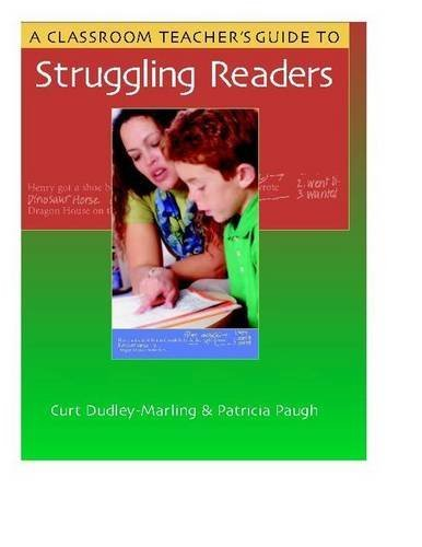 A Classroom Teacher's Guide to Struggling Readers by Curt Dudley-Marling (2004-09-08)