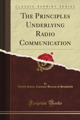 The Principles Underlying Radio Communication (Classic Reprint)