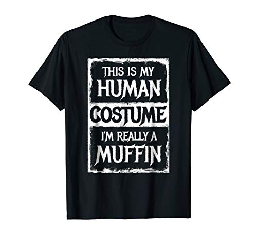 I'm Really a Muffin Shirt Funny Costume Halloween
