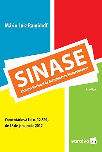 SINASE. Sistema Nacional de Atendimento Socioeducativo. Comentários à Lei N. 12.594, de 18 de Janeiro de 2012