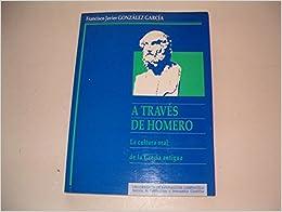 Book A Traves de Homero: La Cultura Oral de La Grecia Antigua (Monografias da Universidade de Santiago de Compostela) (Spanish Edition)