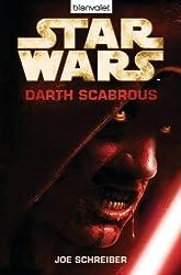 Star WarsTM - Darth Scabrous: Roman (German Edition)