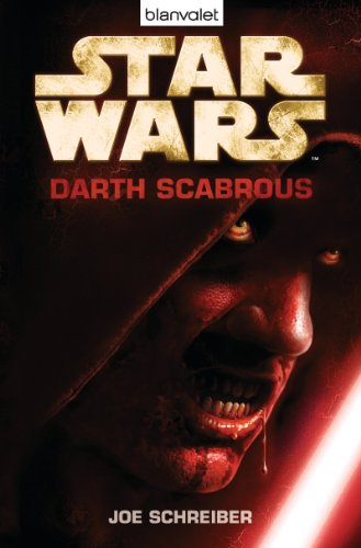 Star Wars™ - Darth Scabrous: Roman (German Edition)