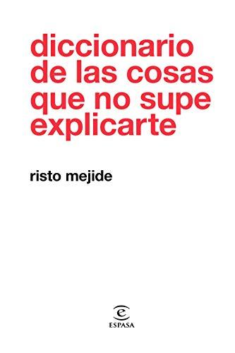Diccionario De Las Cosas Que No Supe Explicarte Spanish Edition