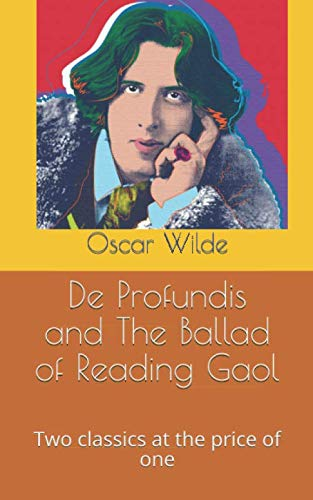 De Profundis and The Ballad of Reading Gaol: Two classics at the Price of One