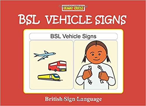 Bsl Vehicle Signs British Sign Language Let S Sign Bsl Early Years Amazon Co Uk Smith Cath Books