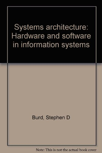 Systems architecture: Hardware and software in information systems
