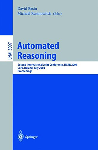 Read Online Automated Reasoning: Second International Joint Conference, IJCAR 2004, Cork, Ireland, July 4-8, 2004, Proceedings (Lecture Notes in Computer Science) pdf epub