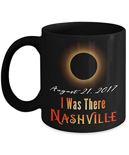 I Was There Nashville Solar Eclipse 2017 Mug - Great Gift - Solar Eclipse 2017 Souvenirs Mug by EpicMugs