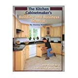 The Kitchen Cabinetmaker's Building and Business Manual